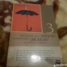 Libros antiguos: ANTOLOGÍA DE LA ¿MEJOR? LITERATURA DE ¿HUMOR? DE TODOS LOS TIEMPOS VARIOS AUTORES . Lote 190730965