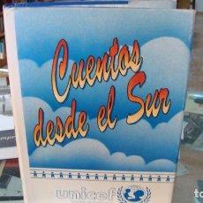 Libros antiguos: CUENTOS DESDE EL SUR. ED. UNICEF. ALMERÍA 1990. Lote 191039580
