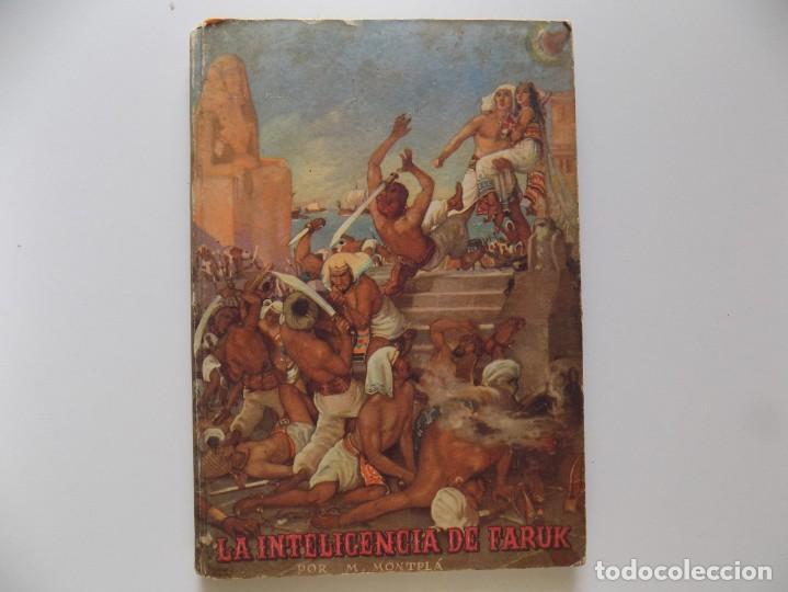 LIBRERIA GHOTICA. LA INTELIGENCIA DE FARUK. POR M. MONTPLÁ. 1944. FOLIO MENOR.MUY ILUSTRADO. (Libros Antiguos, Raros y Curiosos - Literatura Infantil y Juvenil - Cuentos)