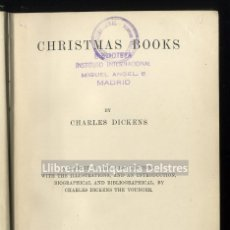 Libros antiguos: DICKENS, CHARLES. CHRISTMAS BOOKS. A REPRINT OF THE FIRST EDITIONS, WITH THE ILLUSTRATIONS.... Lote 191463238