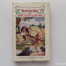 Libros antiguos: LIBRERIA GHOTICA. AVENTURAS EXTRAORDINARIAS DE BUFFALO BILL. DANIEL EL OSO, Y EL OSO JUAN. 1910.. Lote 192051683