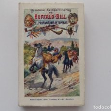Libros antiguos: LIBRERIA GHOTICA. AVENTURAS EXTRAORDINARIAS DE BUFFALO BILL. EL PROFANADOR DE TUMBAS. 1910.. Lote 192052067