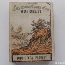 Libros antiguos: LIBRERIA GHOTICA. FOLCH I TORRES. LES AVENTURES D ´EN BOI DELIT. 1927.ILUSTRADO.BIBLIOTECA PATUFET.. Lote 192086472