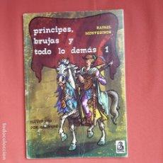 Libros antiguos: LIBRO INÉDITO RAFAEL MONTESINOS PRINCIPE, BRUJAS Y TODO LO DEMAS. Lote 192263156