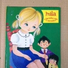 Libros antiguos: MILA CUENTA UN CUENTO.EDICIONES BETIS 1969. Lote 192481986