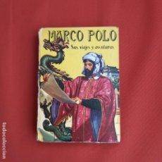 Libros antiguos: ANTIGUO CUENTO . MARCO POLO - SUS VIAJES Y AVENTURAS NARRADAS POR EL MISMO - TRADUCCION DE MIGUEL. Lote 192710655