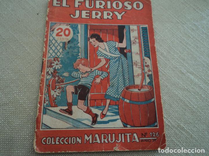 EL FURIOSO JERRY COLECCION MARUJITA Nº126 EDIT.MOLINO 1936 ILUSTRADO 32 PAGS (Libros Antiguos, Raros y Curiosos - Literatura Infantil y Juvenil - Cuentos)