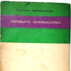 Livros antigos: ASESINATO INTERNACIONAL - BALMACEDA, GYLIANE. Lote 193491047