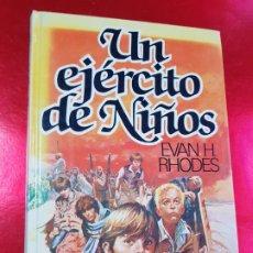 Libros antiguos: LIBRO-UN EJÉRCITO DE NIÑOS-EVAN H.RHODES-PLAZA&JANÉS-1981-1ªEDICIÓN-COLECCIONISTAS-. Lote 193771902