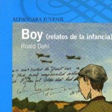 Libros antiguos: BOY (RELATOS DE INFANCIA). Lote 194099768
