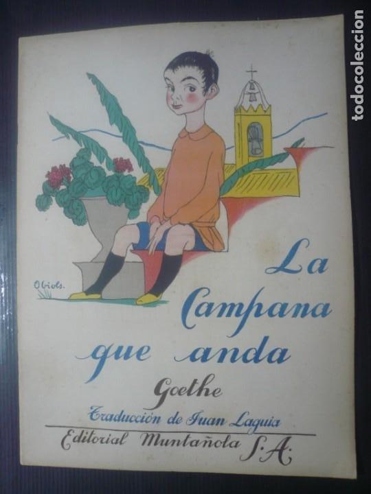 LA CAMPANA QUE ANDA DE GOETHE. ILUSTRADO POR OBIOLS. MUNTAÑOLA 1920. (Libros Antiguos, Raros y Curiosos - Literatura Infantil y Juvenil - Cuentos)