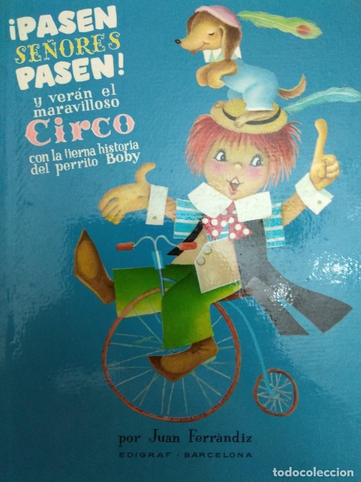 CUENTO TROQUELADO PASEN SEÑORES PASEN VERAN EL MARAVILLOSO CIRCO TEXTO /DIBUJOS JUAN FERRANDIZ 1976 (Libros Antiguos, Raros y Curiosos - Literatura Infantil y Juvenil - Cuentos)