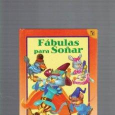Libros antiguos: FABULAS PARA SOÑAR TOMO 2,EDICIONES SALDAÑA S.A.. Lote 194270565