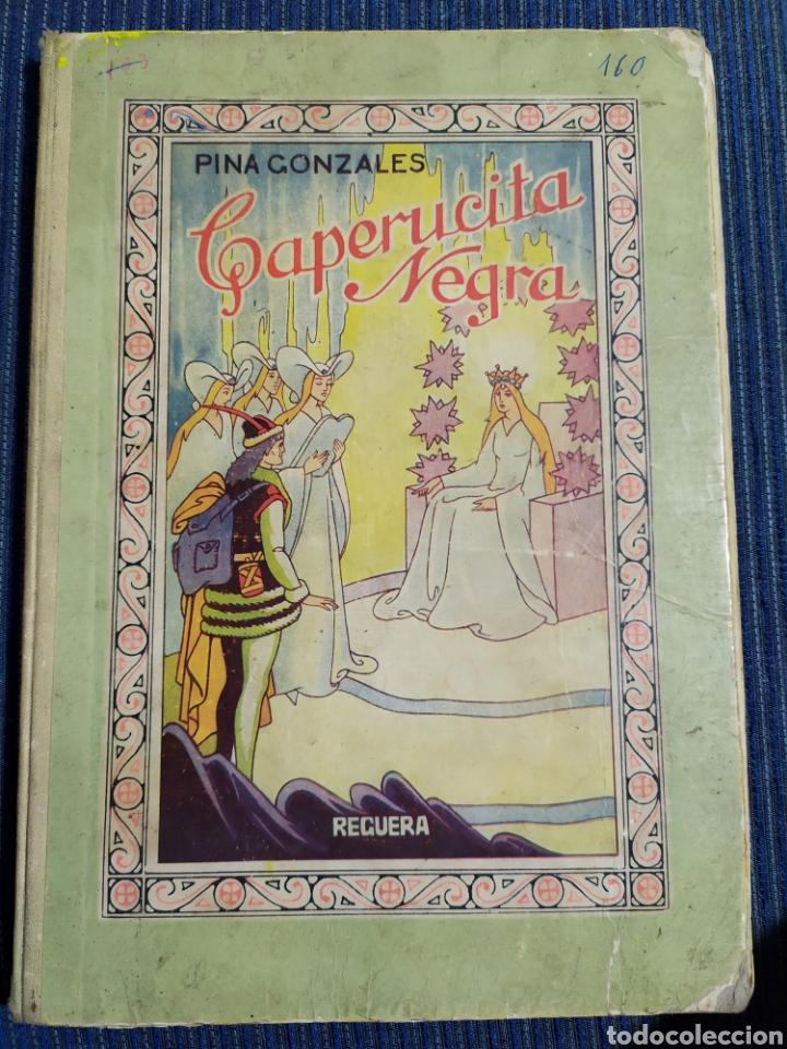 ANTIGUO CUENTO CAPERUCITA NEGRA PINA GONZALEZ PRIMERA EDICION 1943 (Libros Antiguos, Raros y Curiosos - Literatura Infantil y Juvenil - Cuentos)