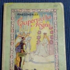 Libros antiguos: ANTIGUO CUENTO CAPERUCITA NEGRA PINA GONZALEZ PRIMERA EDICION 1943. Lote 194333768