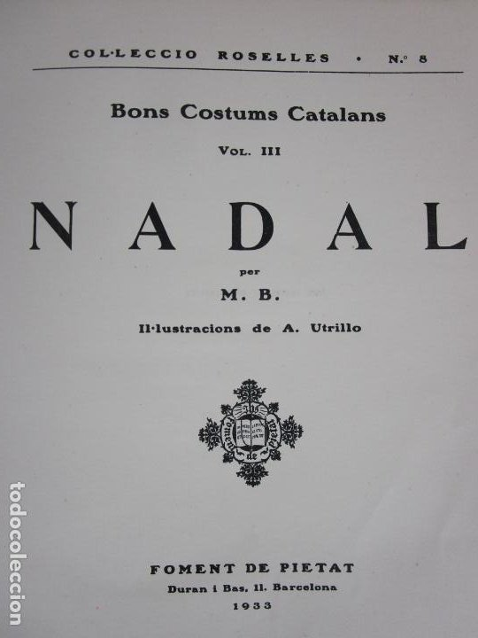 Libros antiguos: Bons Costums Catalans Nadal - Dibuix A. Utrillo - Col-leccio Roselles nº 8 - Año 1933 - Foto 4 - 194606637