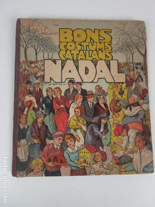 BONS COSTUMS CATALANS NADAL - DIBUIX A. UTRILLO - COL-LECCIO ROSELLES Nº 8 - AÑO 1933 (Libros Antiguos, Raros y Curiosos - Literatura Infantil y Juvenil - Cuentos)