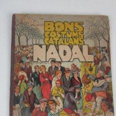 Libros antiguos: BONS COSTUMS CATALANS NADAL - DIBUIX A. UTRILLO - COL-LECCIO ROSELLES Nº 8 - AÑO 1933. Lote 194606637