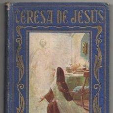 Libros antiguos: TERESA DE JESUS. SU VIDA EXPLICADA A LA JUVENTUD - BAEZA, JOSE - A-CUENTO-0917. Lote 194625782