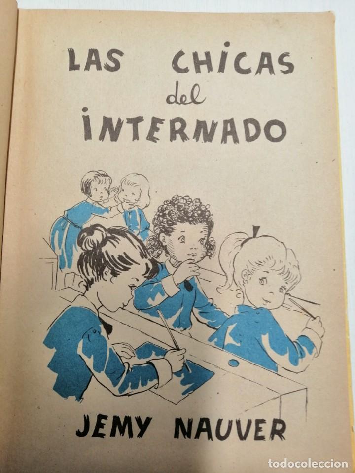 Libros antiguos: 2 CUENTOS DE JEMI NAUVER Y FLORENCIA DE ARQUER. LAS CHICAS DEL INTERNADO Y PRINCIPAL IZQUIERDA 1ª ED - Foto 6 - 194626168