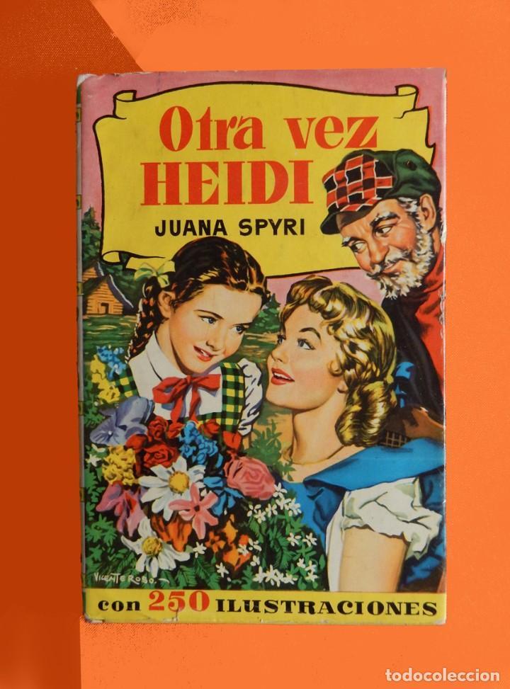OTRA VEZ HEIDI, POR JUANA SPYRI - COLECCIÓN HISTORIAS Nº 50 - BRUGUERA 1961 - TAPA DURA - ORIGINAL (Libros Antiguos, Raros y Curiosos - Literatura Infantil y Juvenil - Cuentos)