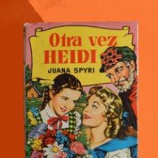 Libros antiguos: OTRA VEZ HEIDI, POR JUANA SPYRI - COLECCIÓN HISTORIAS Nº 50 - BRUGUERA 1961 - TAPA DURA - ORIGINAL. Lote 194632302