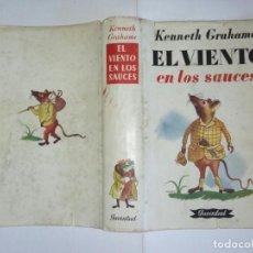 Libros antiguos: ÚNICO EL VIENTO EN LOS SAUCES DE GRAHAME. Lote 194655113