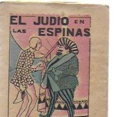 Libros antiguos: EL JUDIO EN LAS ESPINAS. CUENTOS DE EL HOGAR Y LA MODA. 10X8 CM. 16 P. . Lote 194679601