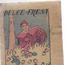 Libros antiguos: DULCE-FRESA / MARIA LUZ. CUENTOS DE EL HOGAR Y LA MODA. 10X8 CM. 16 P. . Lote 194679796
