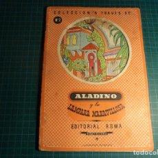 Libros antiguos: COLECCION A TRAVES DE. Nº 2. ALADINO Y LA LAMPARA MARAVILLOSA. EDITORIAL ROMA. Lote 194962628