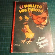 Libros antiguos: EL POLLITO INGENIOSO. EDITORIAL MOLINO. Lote 194976886