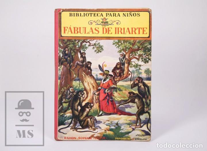 ANTIGUO LIBRO ILUSTRADO BIBLIOTECA PARA NIÑOS - FÁBULAS DE IRIARTE - RAMÓN SOPENA (Libros Antiguos, Raros y Curiosos - Literatura Infantil y Juvenil - Cuentos)