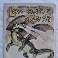 Libros antiguos: LOS OJOS DEL DRAGON. LIBROS DE PREMIO X . RAMON SOPENA EDITOR - ILUSTRACIONES DE J. LLAVERIAS - . Lote 195288606