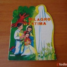 Libros antiguos: COLECION TROQUELADOS - EL MILAGRO DE FATIMA-DISTRIBUCIONES SABATE -AÑO 1970. Lote 195427548