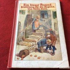 Libros antiguos: UN AMIGO FIEL, POR KÄTHE DORN, 1906. 1.ª EDICIÓN. ENVIO GRÁTIS.. Lote 195448318