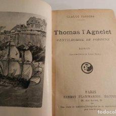 Libros antiguos: CLAUDE FARRÈRE - THOMAS L'AGNELET, GENTILHOMME DE FORTUNE: ROMAN E. FLAMMARION, 1929 PIEL. Lote 196079848