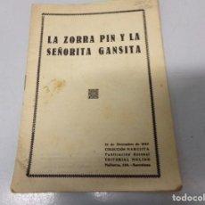 Libros antiguos: CUENTO INFANTIL : LA ZORRA PIN Y LA SEÑORITA GANSITA - EDIT MOLINO AÑO 1933. Lote 196520897