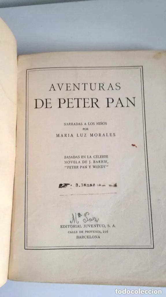 Libros antiguos: Aventuras de Peter Pan Segunda Edición Octubre 1930 Edit. Juventud Los Grandes cuentos ilustrados - Foto 4 - 196598557