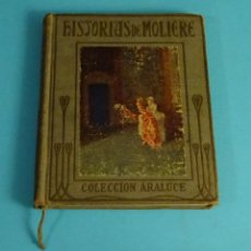 Libros antiguos: HISTORIAS DE MOLIERE POR JOSÉ BAEZA CON ILUSTRACIONES DE ALBERT. 2ª EDICIÓN EDITORIAL ARALUCE. Lote 197537632