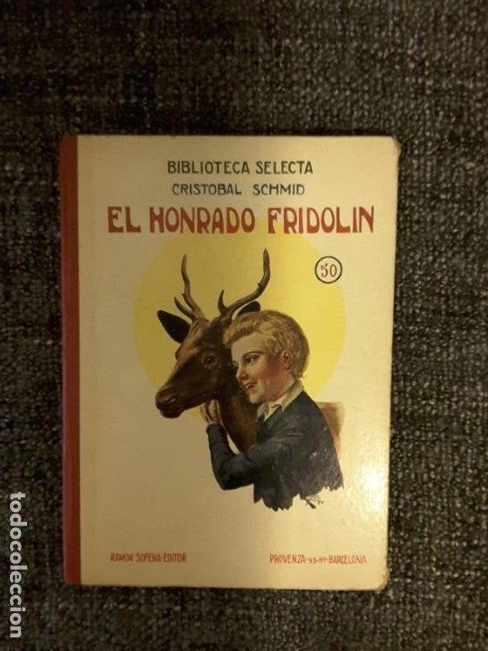 EL HONRADO FRIDOLIN BIBLIOTECA SELECTA EDITOR RAMÓN SOPENA N° 50 (Libros Antiguos, Raros y Curiosos - Literatura Infantil y Juvenil - Cuentos)