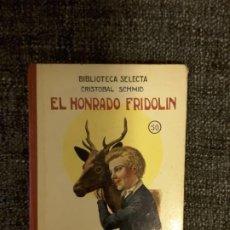 Libros antiguos: EL HONRADO FRIDOLIN BIBLIOTECA SELECTA EDITOR RAMÓN SOPENA N° 50. Lote 197544568