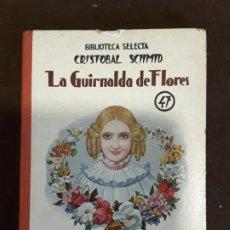 Libros antiguos: BIBLIOTECA SELECTA EDITOR RAMÓN SOPENA N° 47 LA GUIRNALDA DE FLORES CRISTÓBAL SCHMID . Lote 198087861
