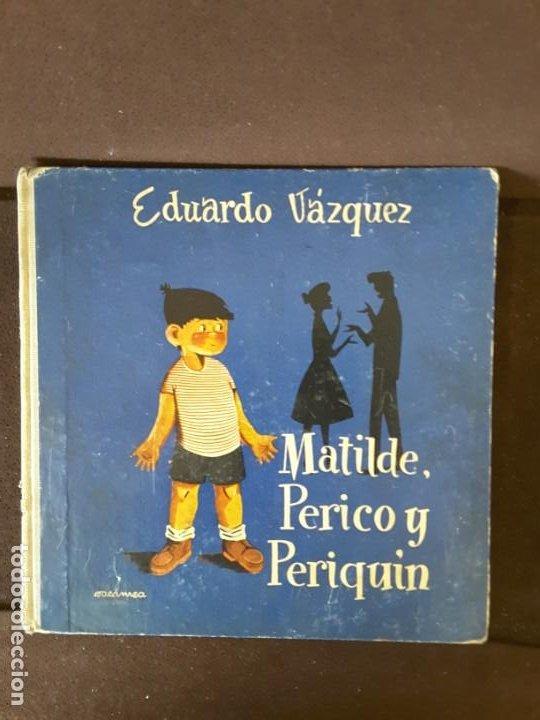EDUARDO VÁZQUEZ MATILDE PERICO Y PERIQUIN ILUSTRA ZALAMBA EDICIONES CID 1958 (Libros Antiguos, Raros y Curiosos - Literatura Infantil y Juvenil - Cuentos)