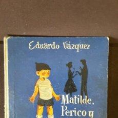Libros antiguos: EDUARDO VÁZQUEZ MATILDE PERICO Y PERIQUIN ILUSTRA ZALAMBA EDICIONES CID 1958. Lote 207011256