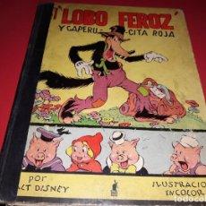 Libros antiguos: EL LOBO FEROZ Y CAPERUCITA ROJA POR WALT DISNEY. EDITORIAL MOLINO 1934.. Lote 198388025