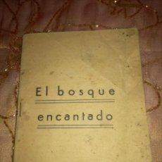 Libros antiguos: ANTIGUO LIBRITO CON 4 CUENTOS EL BOSQUE ENCANTADO Y 3 MAS. Lote 198565561