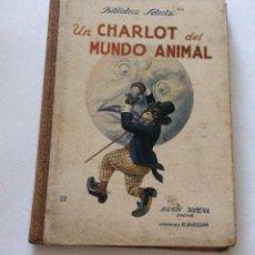 Libros antiguos: UN CHARLOT DEL MUNDO ANIMAL-EDITOR RAMON SOPENA-MIGUEL MEDINA 1931. Lote 198775332