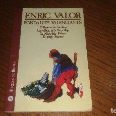 Libros antiguos: RONDALLES VALENCIANES_ENRIC VALOR_EN VALENCIANO_EDICIONES DEL BULLENT AÑO 2000. Lote 198999398