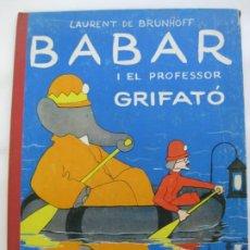 Libros antiguos: BRUNHOFF - BABAR I EL PROFESSOR GRIFATO - AYMA 1965. Lote 199037258