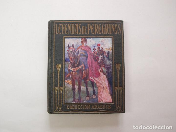LEYENDAS DE PEREGRINOS - LAS OBRAS MAESTRAS AL ALCANCE DE LOS NIÑOS - COLECCIÓN ARALUCE 1914 4ª ED. (Libros Antiguos, Raros y Curiosos - Literatura Infantil y Juvenil - Cuentos)